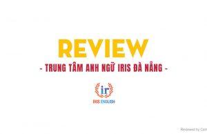 Review Anh Ngữ IRIS Đà Nẵng